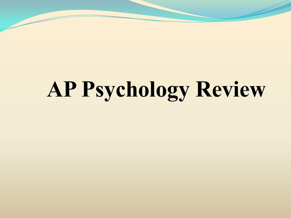 Success on the AP Psychology Exam Knowledge Need to know the material of a typical Introduction to Psychology course at the college level.