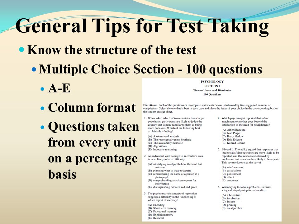 General Tips for Test Taking Know the structure of the test Multiple Choice Section - 100 questions A-E Column format Questions taken from every unit
