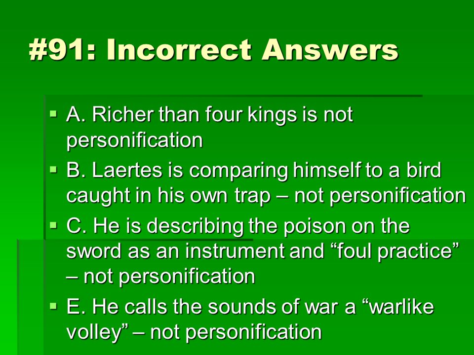 #91: Incorrect Answers A. Richer than four kings is not personification A. Richer than four kings is not personification B. Laertes is comparing himse