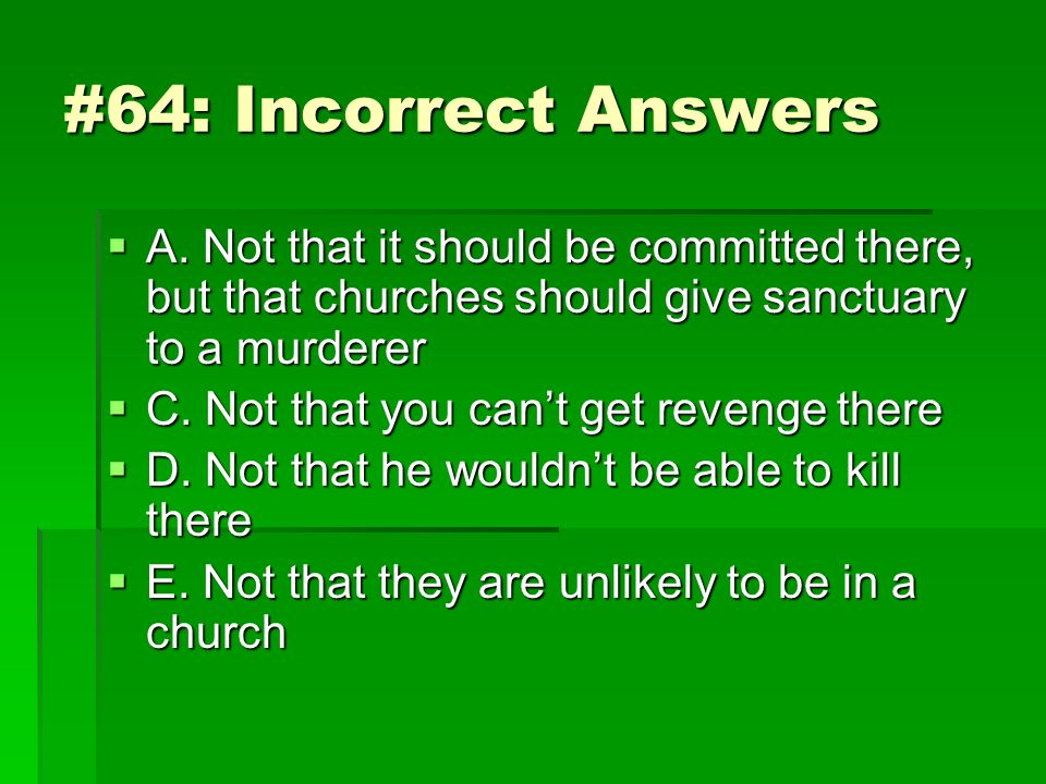 #65: Correct Answer A.circumspect = watchful, prudent, cautious, well-considered A.