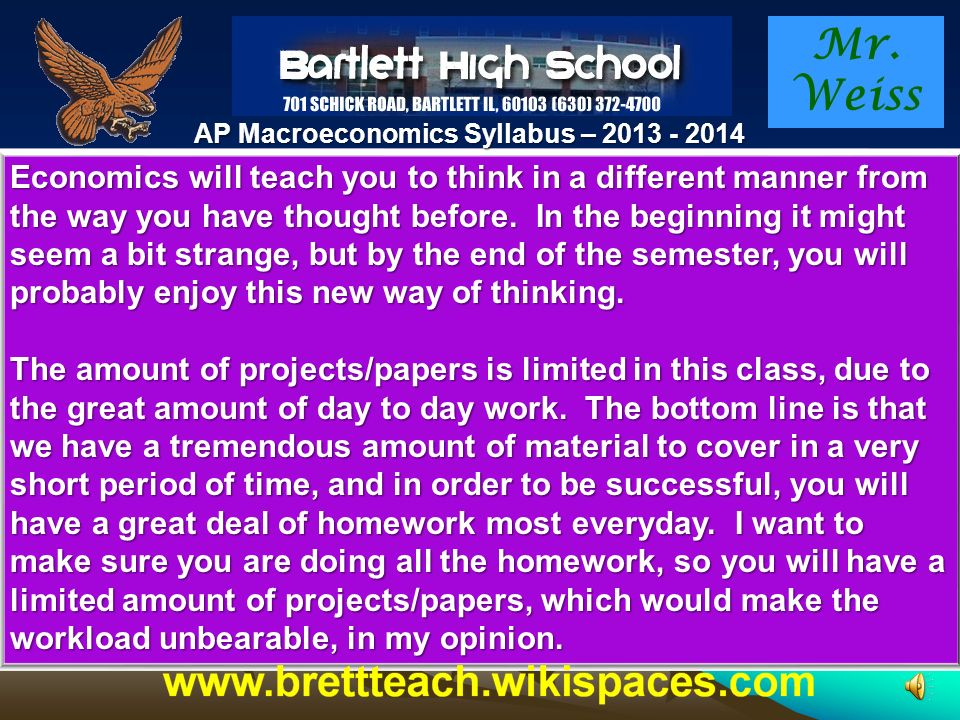 Mr. Weiss AP Macroeconomics Syllabus – 2013 - 2014 AP Microeconomics: The purpose of an AP course in microeconomics is to give students a thorough und