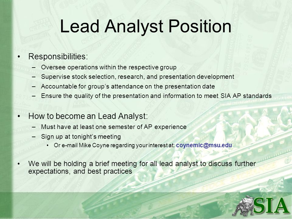 Lead Analyst Position Responsibilities: –Oversee operations within the respective group –Supervise stock selection, research, and presentation develop