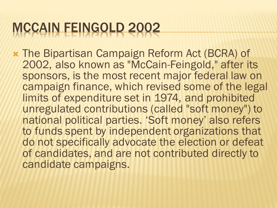 The Bipartisan Campaign Reform Act (BCRA) of 2002, also known as