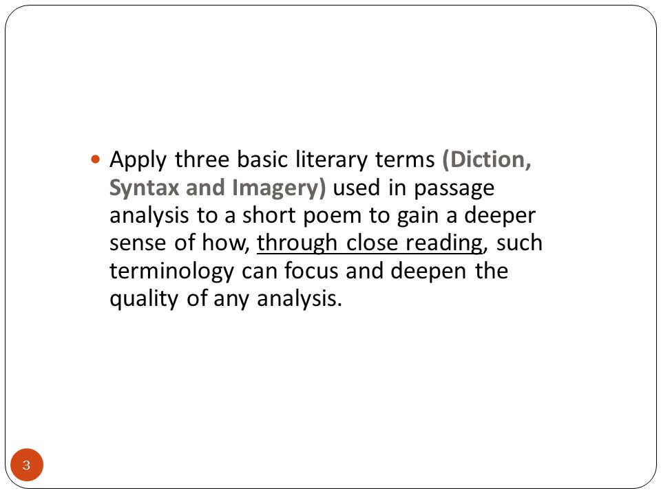 4 Helpful Hints for Beginning Analysis: Have dictionaries handy for students to look up unfamiliar words.