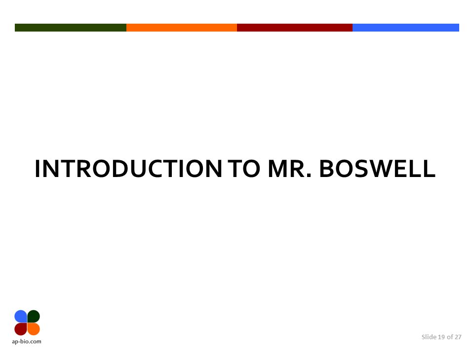 Slide 19 of 27 INTRODUCTION TO MR. BOSWELL