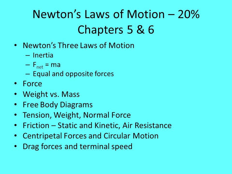 Newtons Laws of Motion Second Law Problems Newtons Second Law – – Draw free body diagram identifying forces on a single object – Break forces into components – Apply 2 nd Law and solve x & y components simultaneously – Inclined Plane – Rotate axes so that acceleration is in the same direction as the x-axis