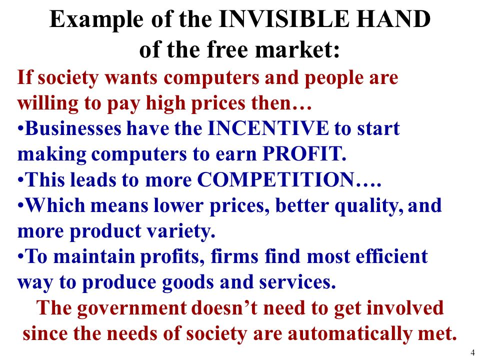 5 Characteristics of Free Markets 1.Little government involvement in the economy. (Laissez Faire = Let it be) 2.Individuals OWN resources and determin