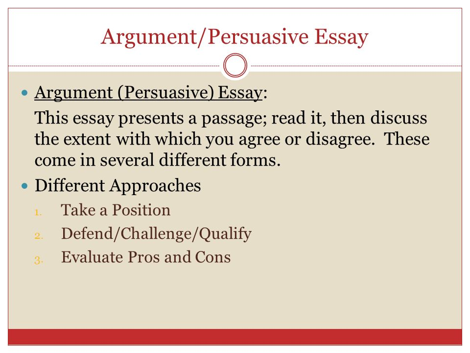 Argument/Persuasive Essay Argument (Persuasive) Essay: This essay presents a passage; read it, then discuss the extent with which you agree or disagre