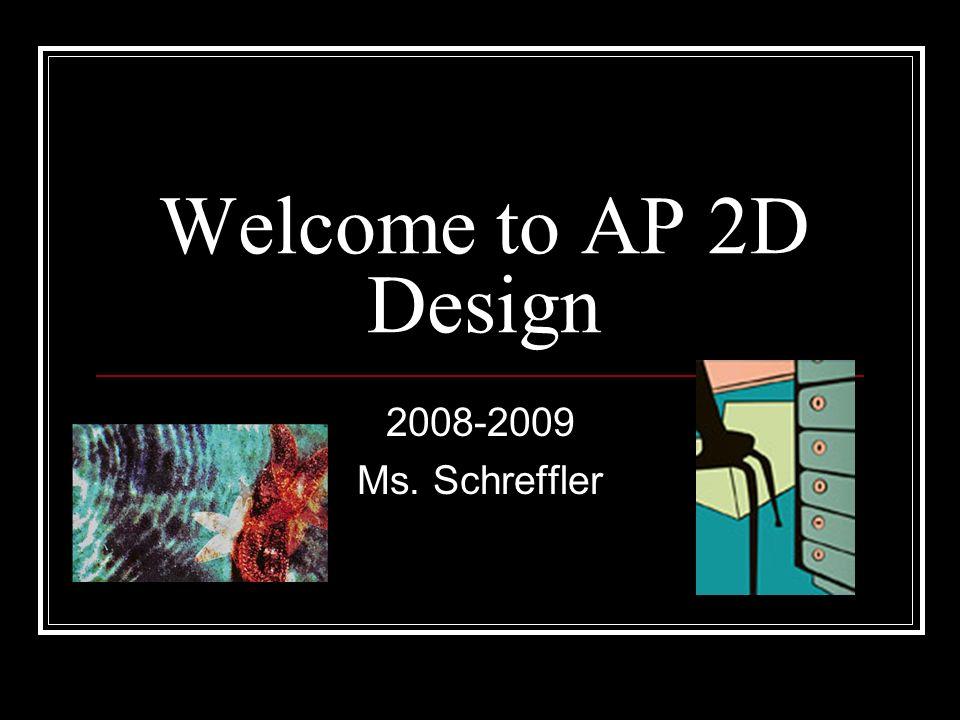Welcome to AP 2D Design 2008-2009 Ms. Schreffler