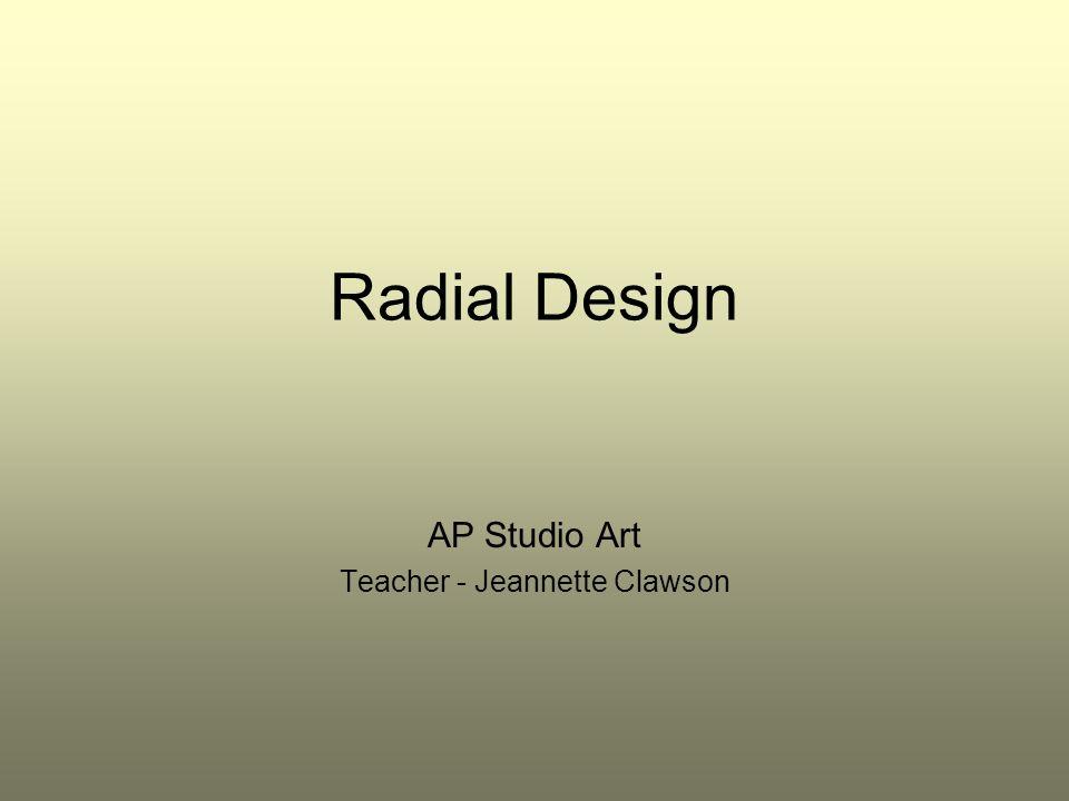 Radial Design AP Studio Art Teacher - Jeannette Clawson