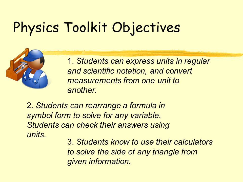 Physics Toolkit Objectives 1.
