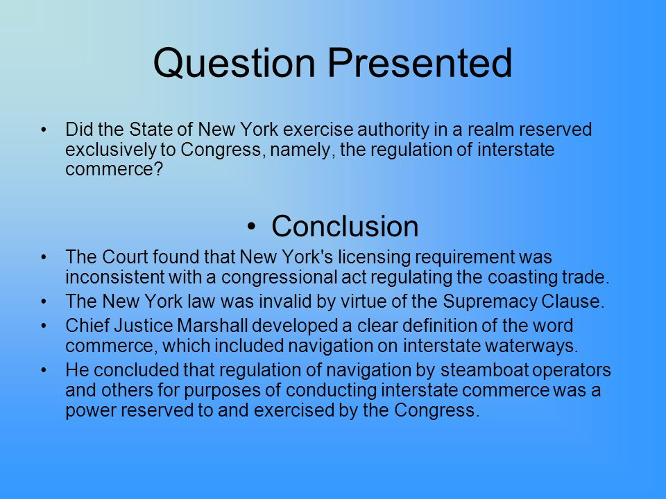 Question Presented Did the State of New York exercise authority in a realm reserved exclusively to Congress, namely, the regulation of interstate commerce.
