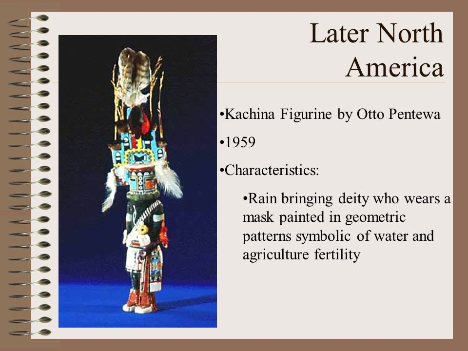 Later North America Kachina Figurine by Otto Pentewa 1959 Characteristics: Rain bringing deity who wears a mask painted in geometric patterns symbolic