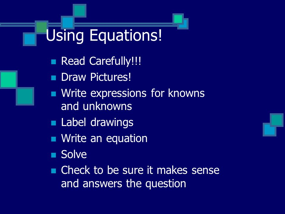 Using Equations.Read Carefully!!. Draw Pictures.