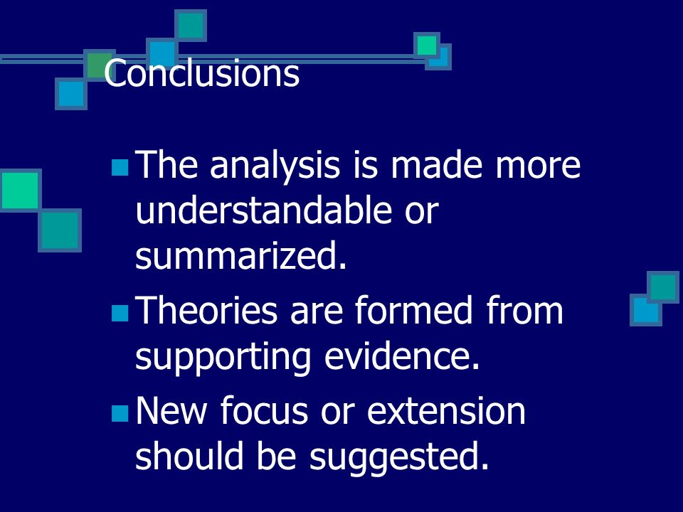 Conclusions The analysis is made more understandable or summarized.