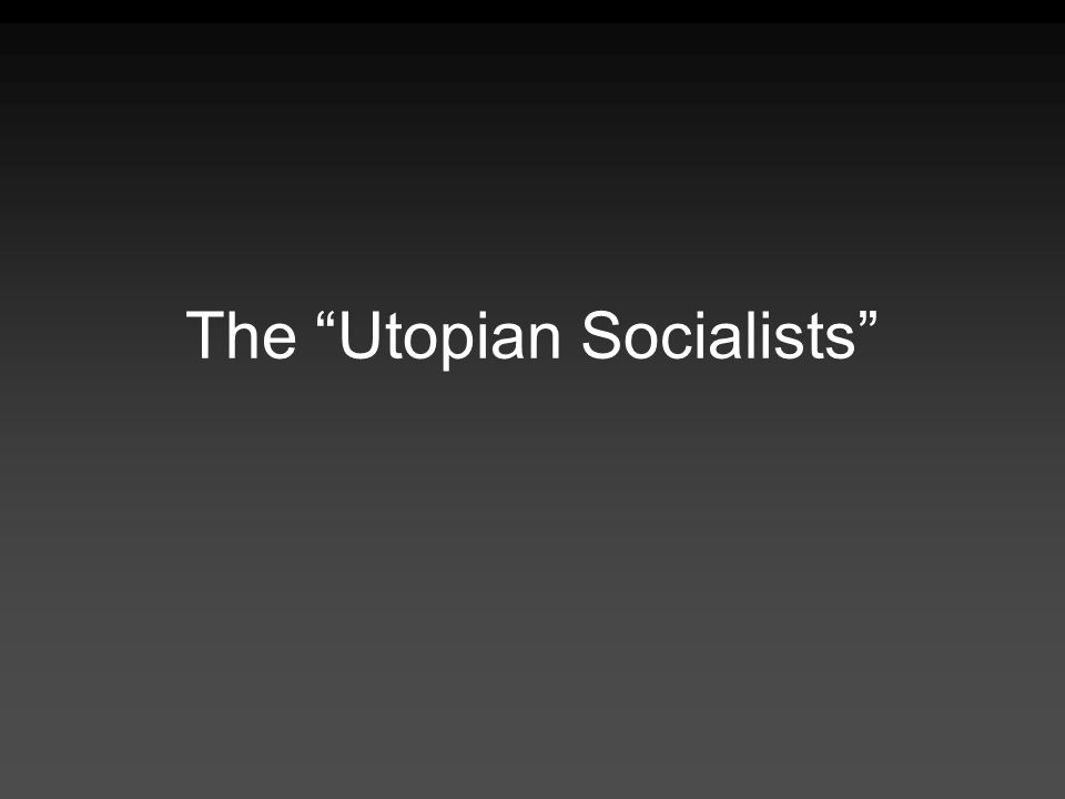 The Utopian Socialists