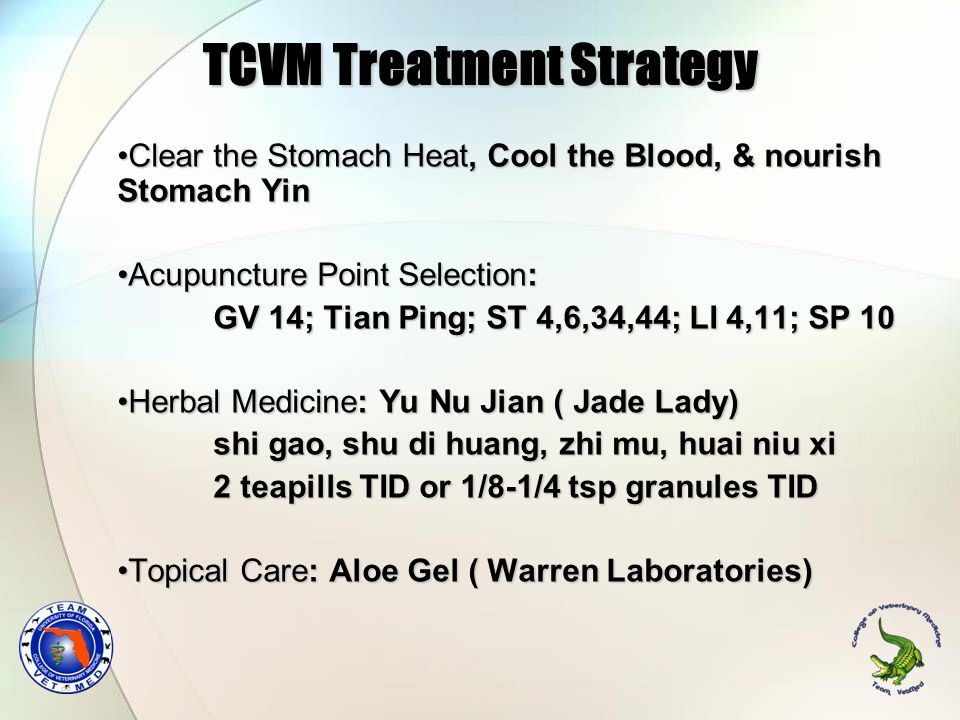 TCVM Treatment Strategy Clear the Stomach Heat, Cool the Blood, & nourish Stomach YinClear the Stomach Heat, Cool the Blood, & nourish Stomach Yin Acu