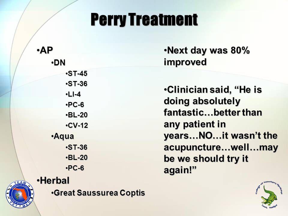 Perry Treatment APAP DNDN ST-45ST-45 ST-36ST-36 LI-4LI-4 PC-6PC-6 BL-20BL-20 CV-12CV-12 AquaAqua ST-36ST-36 BL-20BL-20 PC-6PC-6 HerbalHerbal Great Sau