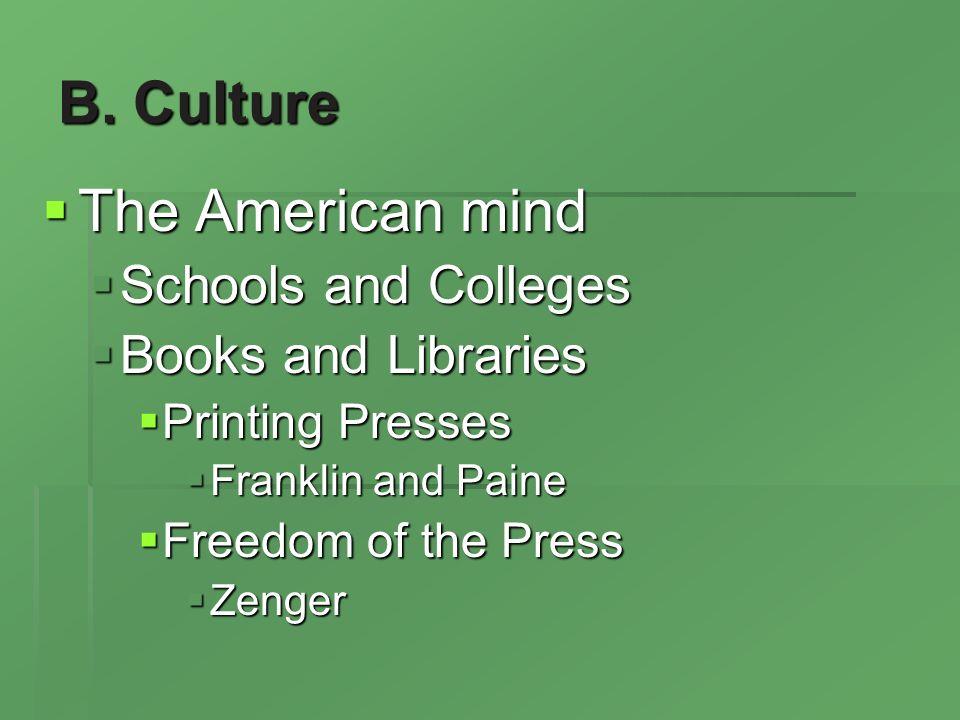 B. Culture The American mind The American mind Schools and Colleges Schools and Colleges Books and Libraries Books and Libraries Printing Presses Prin
