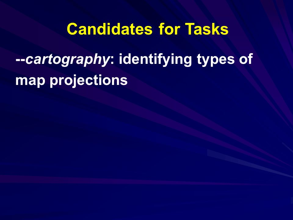 --cartography: identifying types of map projections Candidates for Tasks