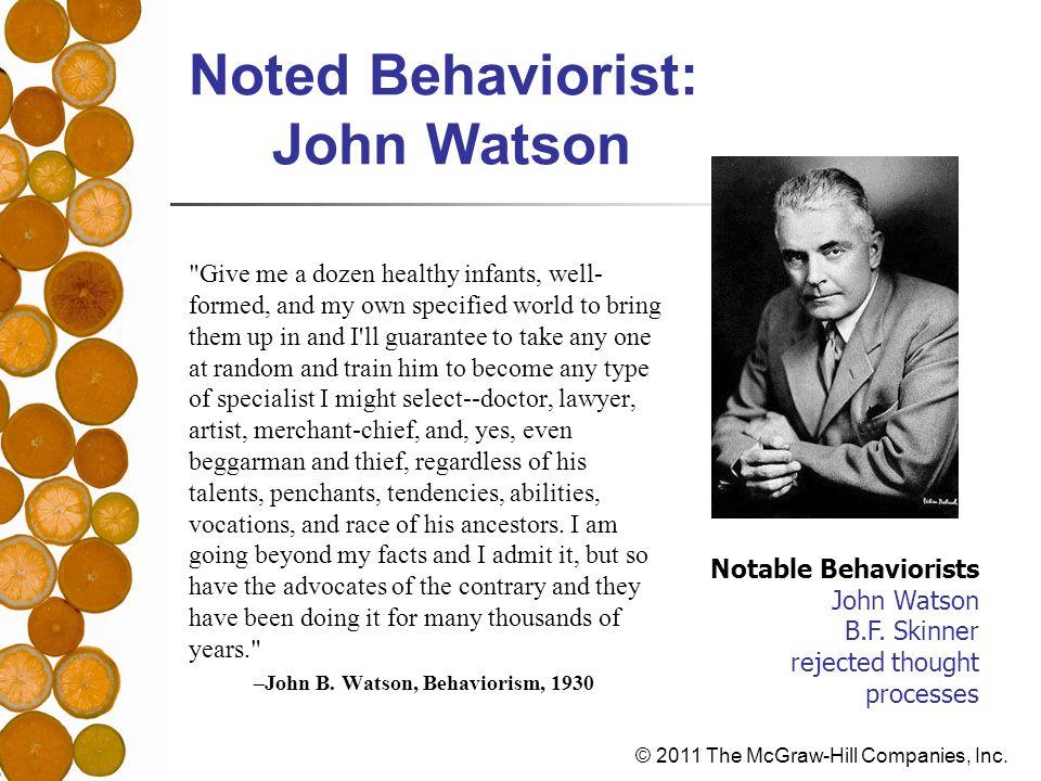 © 2011 The McGraw-Hill Companies, Inc. Noted Behaviorist: John Watson