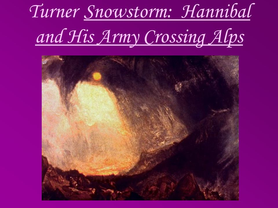TurnerSnowstorm: Hannibal and His Army Crossing Alps
