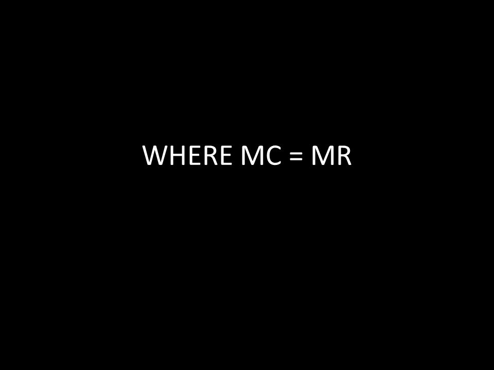 WHERE MC = MR