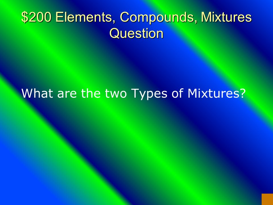 $100 Elements, Compounds, Mixtures Answer Compound