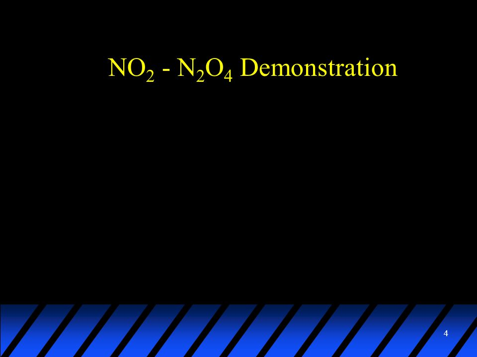 4 NO 2 - N 2 O 4 Demonstration