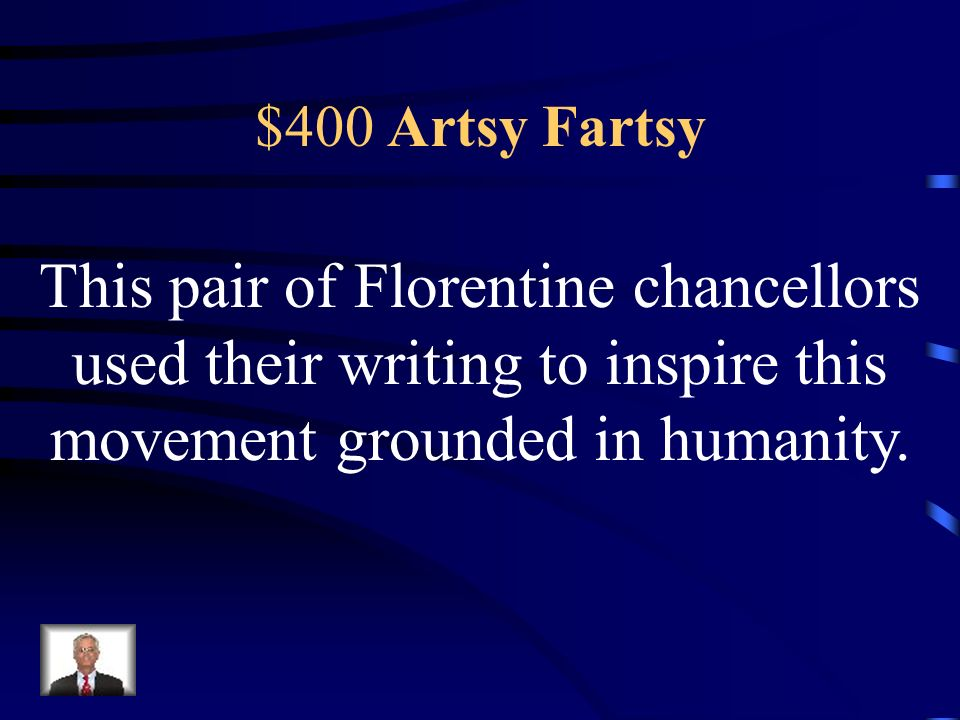 $300 Artsy Fartsy Its the focus on things human, things earthly, instead of things heavenly.