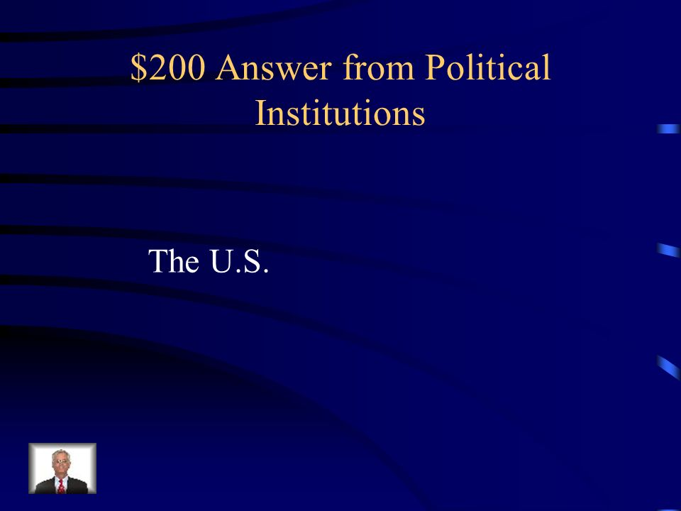 $200 Question from Political Institutions On paper, the Mexican government is structured to resemble that of which country?