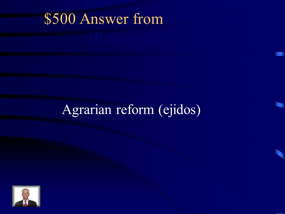 $500 Question from Geography, History and Intro The Mexican Revolution started this type of reform