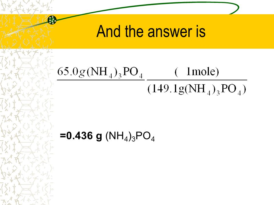 And the answer is =0.436 g (NH 4 ) 3 PO 4