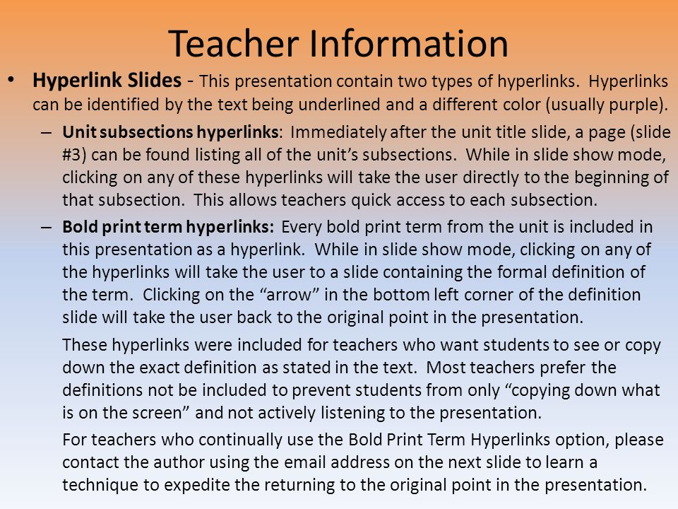 Teacher Information Hyperlink Slides - This presentation contain two types of hyperlinks. Hyperlinks can be identified by the text being underlined an