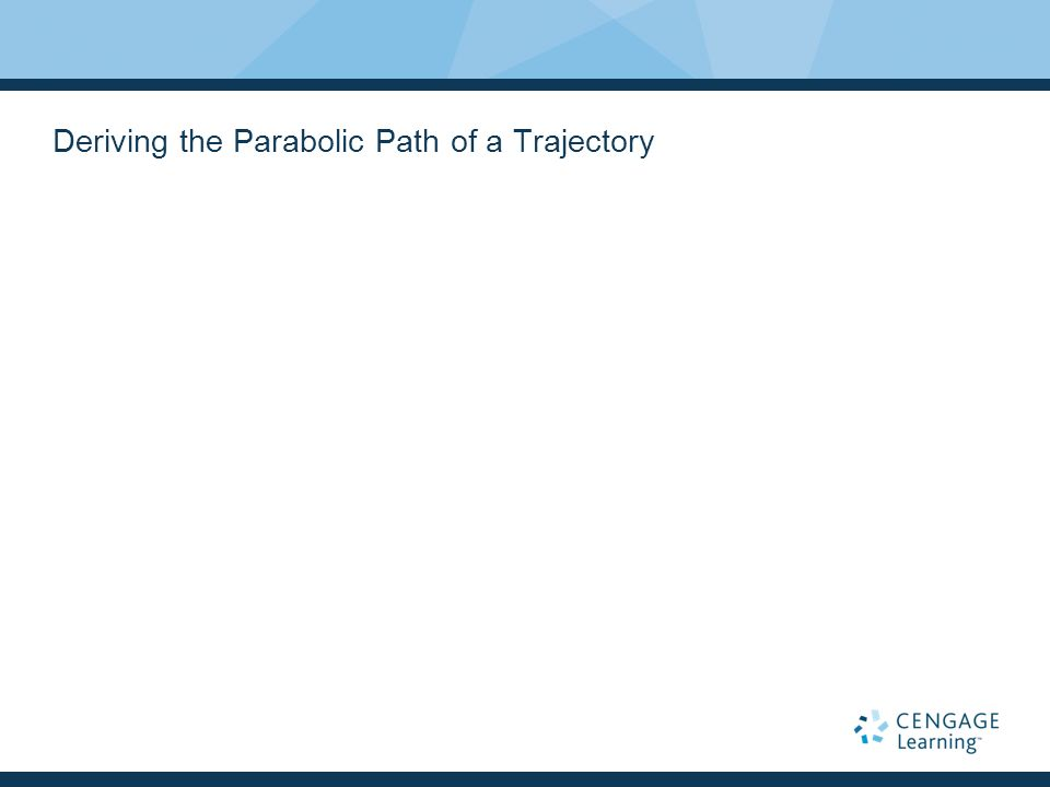 Deriving the Parabolic Path of a Trajectory