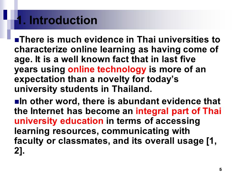 5 There is much evidence in Thai universities to characterize online learning as having come of age.