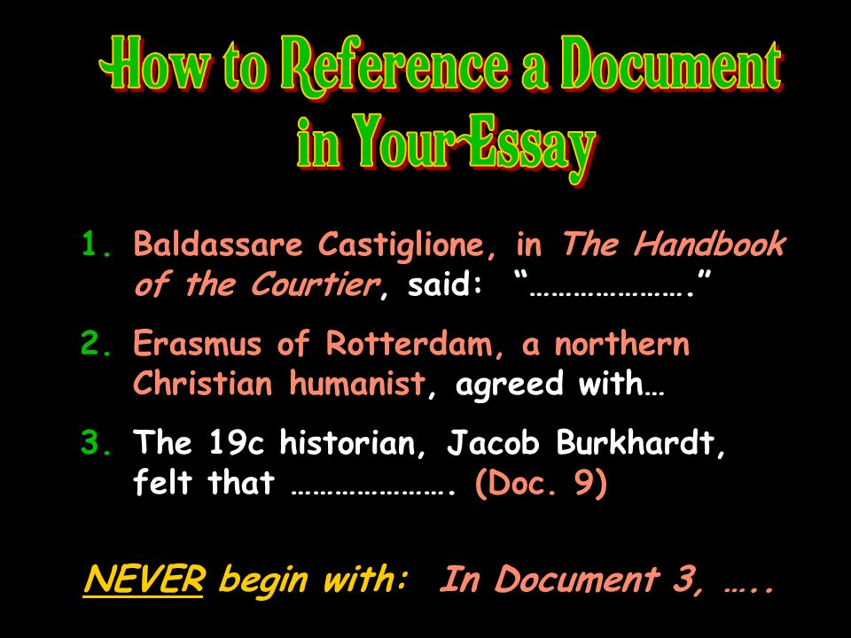 1.Baldassare Castiglione, in The Handbook of the Courtier, said: …………………. 2.Erasmus of Rotterdam, a northern Christian humanist, agreed with… 3.The 19