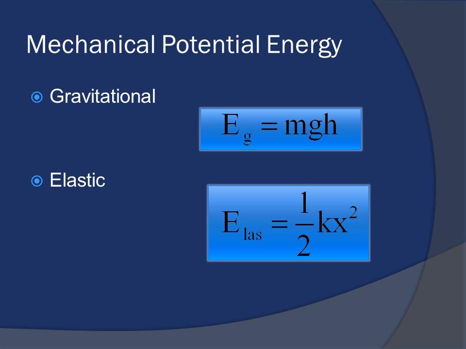 Mechanical Potential Energy Gravitational Elastic