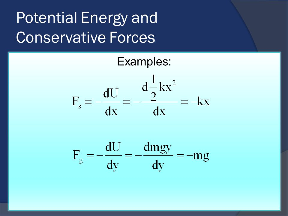 Potential Energy and Conservative Forces Examples: