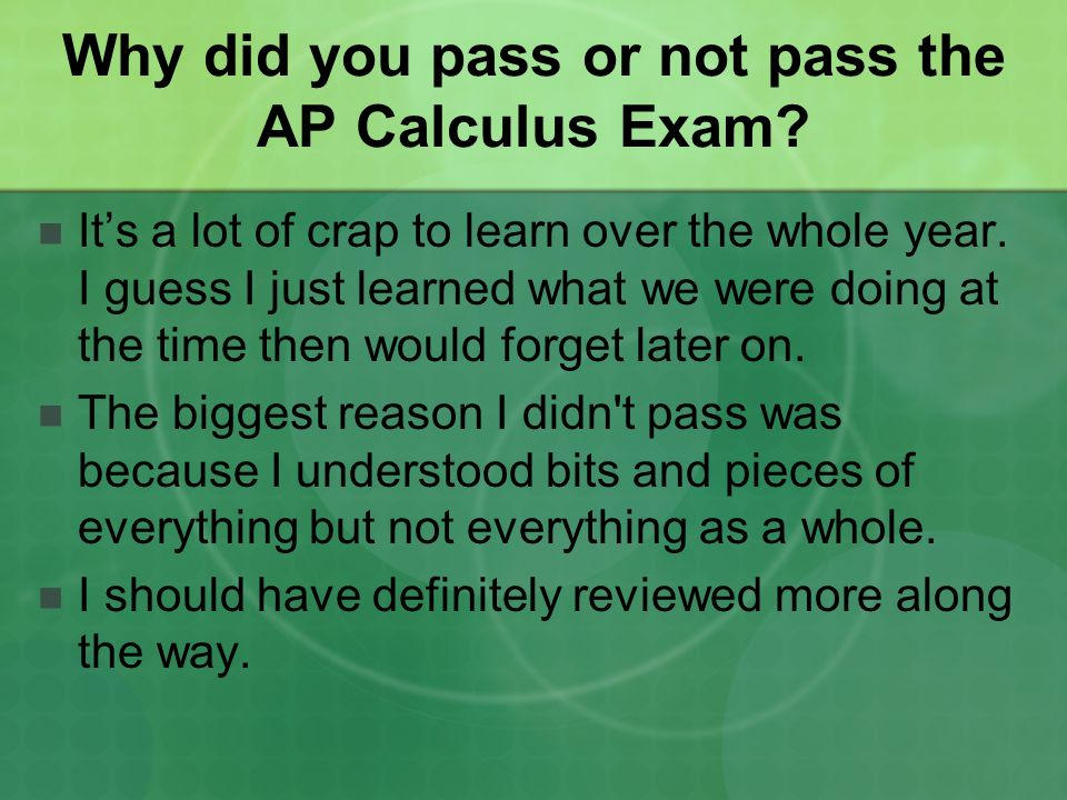 Why did you pass or not pass the AP Calculus Exam.