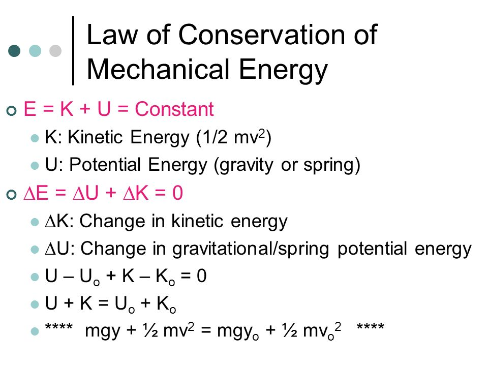 Law of Conservation of Energy In any isolated system, the total energy remains constant. Energy can neither be created nor destroyed, but can only be