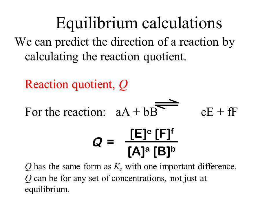 Determining equilibrium constants I 2 (g) =0.00772 M HI (g) =0.00478 M = 0.00956 M H 2 (g) =0.00500 M - 0.00478 M = 0.00022 M Kc= = = 54 2 mol HI 1 mo