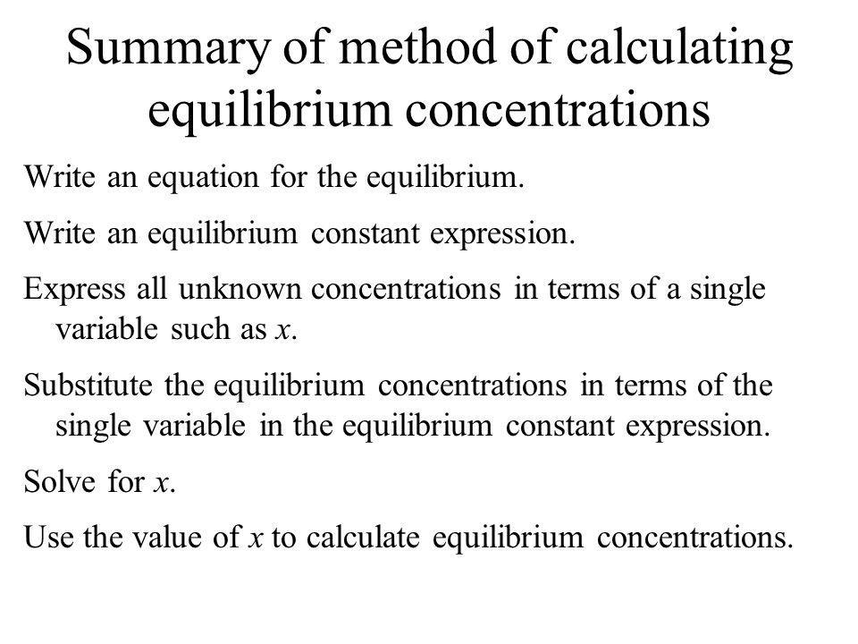 Equilibrium calculation example Now that we know X, we can solve for the concentration of all of the species. COCl 2 = 0.095 - X = 0.095 M CO= X = 9.1