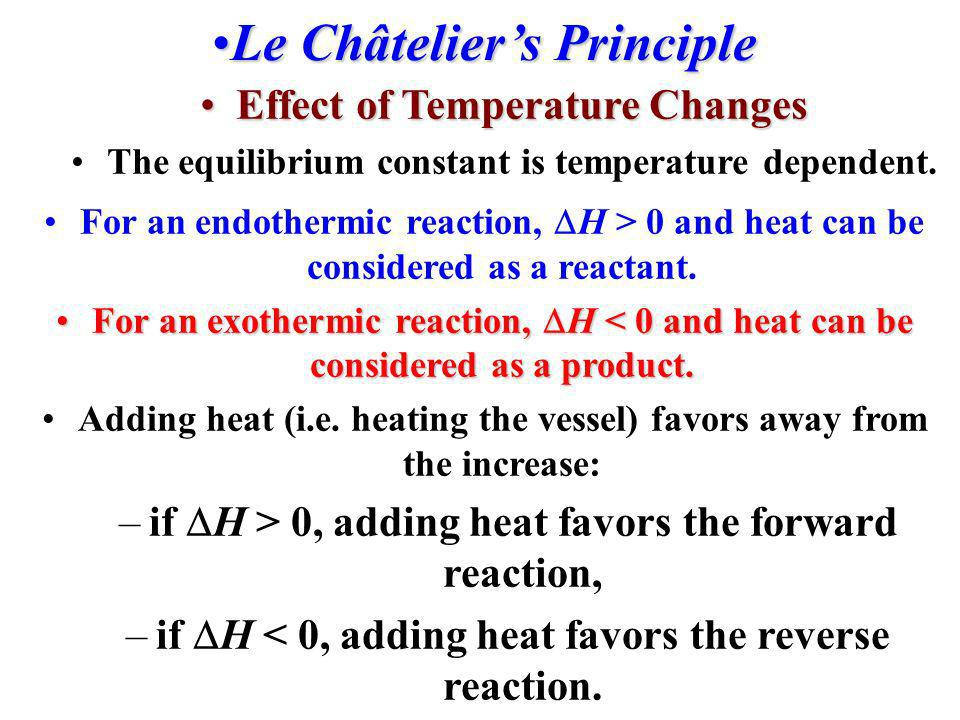 Le Châteliers PrincipleLe Châteliers Principle Effects of Volume and PressureEffects of Volume and Pressure An increase in pressure (by decreasing the