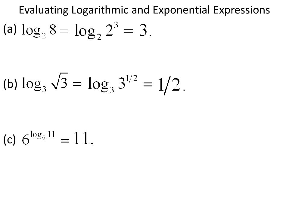 Evaluating Logarithmic and Exponential Expressions (a) (b) (c)