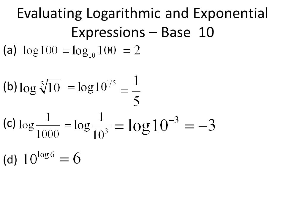 Evaluating Logarithmic and Exponential Expressions – Base 10 (a) (b) (c) (d)