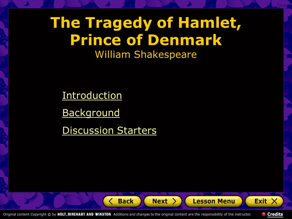 The Tragedy of Hamlet, Prince of Denmark William Shakespeare Introduction Background Discussion Starters