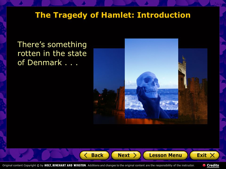 The Tragedy of Hamlet: Introduction Theres something rotten in the state of Denmark...