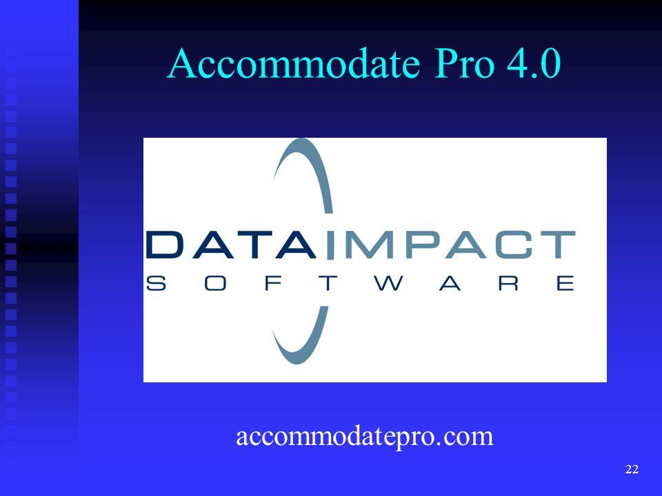 22 Accommodate Pro 4.0 accommodatepro.com
