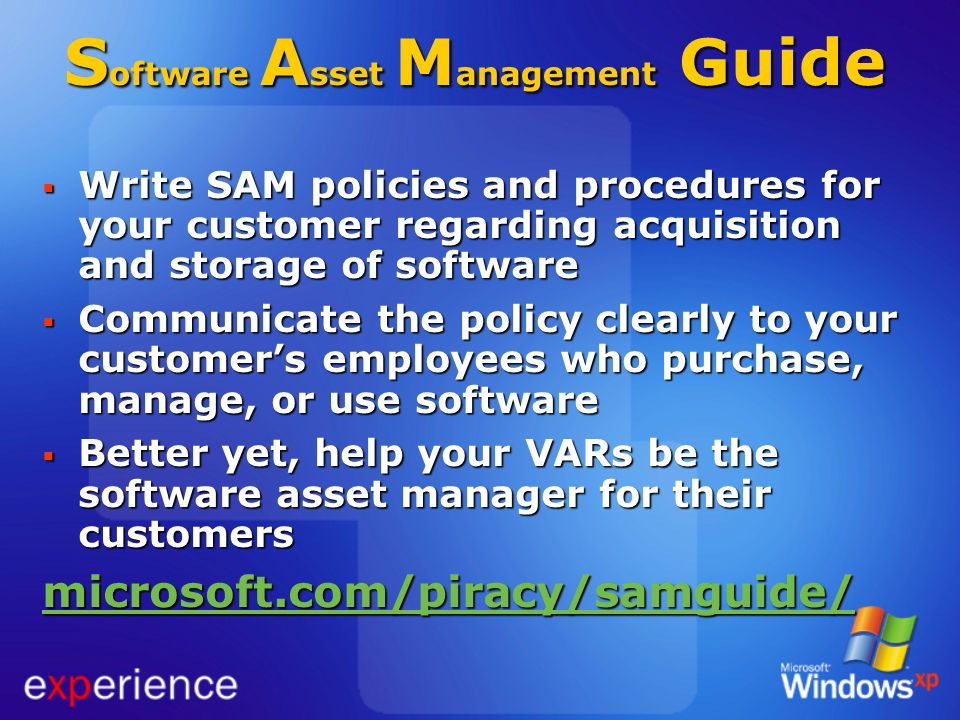 Write SAM policies and procedures for your customer regarding acquisition and storage of software Write SAM policies and procedures for your customer